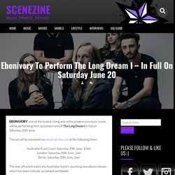 Ebonivory To Perform The Long Dream I – In Full On Saturday June 20