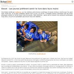 Ebook : Les jeunes préfèrent sentir le livre dans leurs mains