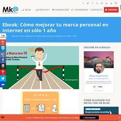 Ebook: Cómo mejorar tu marca personal en sólo 1 año