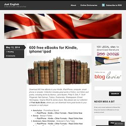600 free eBooks for Kindle, iphone/ ipad | Just English