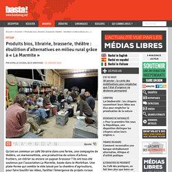 Produits bios, librairie, brasserie, théâtre : ébullition d'alternatives en milieu rural grâce à « La Marmite