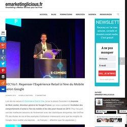 #EC1to1: Repenser l'Expérience Retail à l'ère du Mobile selon Google