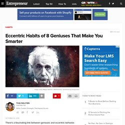 Eccentric Habits of 8 Geniuses That Make You Smarter