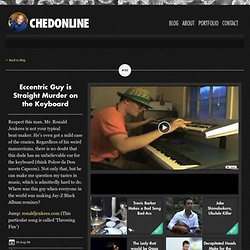 Charles Lim aka Ched – chedonline.com » Eccentric Guy is Straight Murder on the Keyboard