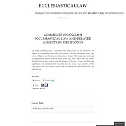 Comments on English Ecclesiastical Law and Related Subjects by Philip Jones | ecclesiasticallaw