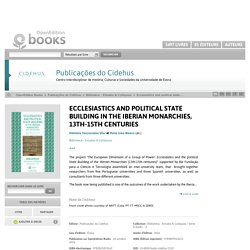 Ecclesiastics and political state building in the Iberian monarchies, 13th-15th centuries - Publicações do Cidehus