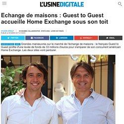 Echange de maisons : Guest to Guest accueille Home Exchange sous son toit