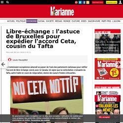 Libre-échange : l'astuce de Bruxelles pour expédier l'accord Ceta, cousin du Tafta