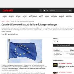 Canada–UE : ce que l'accord de libre-échange va changer