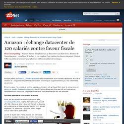 Amazon : échange datacenter de 120 salariés contre faveur fiscale