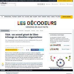 TiSA : un accord géant de libre-échange en discrètes négociations