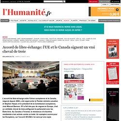 Accord de libre-échange: l'UE et le Canada signent un vrai cheval de troie