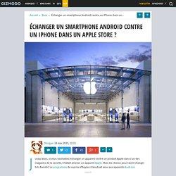 Échanger un smartphone Android contre un iPhone dans Apple Store ?