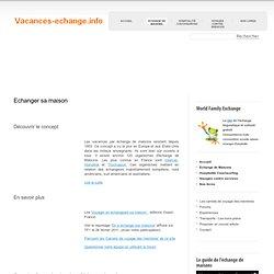 Echanger sa maison | vacances-echange.info