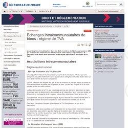 Echanges intracommunautaires de biens : régime de TVA