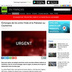 Échanges de tirs entre l'Inde et le Pakistan au Cachemire