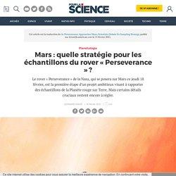Mars: quelle stratégie pour les échantillons du rover « Perseverance » ?