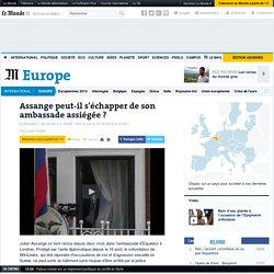 Assange peut-il s'échapper de son ambassade assiégée ?
