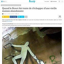 Quand le Street Art tente de s'échapper d'une vieille maison abandonnée