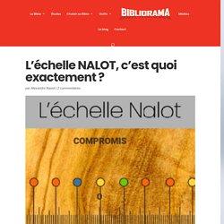 L'échelle NALOT, c'est quoi exactement ?