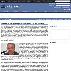 Pierre Merle : L'échelle de notation des élèves : un faux problème ?