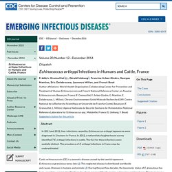 CDC EID - Volume 20, Number 12—December 2014. Au sommaire: Echinococcus ortleppi Infections in Humans and Cattle, France