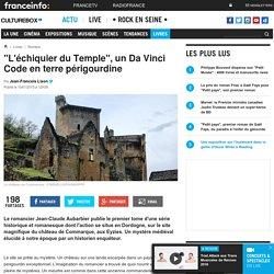 """""""L'échiquier du Temple"""", un Da Vinci Code en terre périgourdine"""