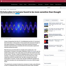 Echolocation in humans found to be more sensitive than thought
