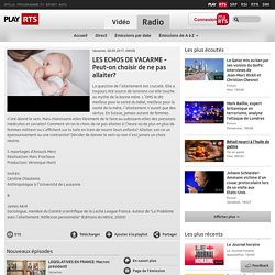 LES ECHOS DE VACARME - Peut-on choisir de ne pas allaiter? - Vacarme - Radio - Play RTS