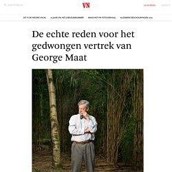 De echte reden voor het gedwongen vertrek van George Maat