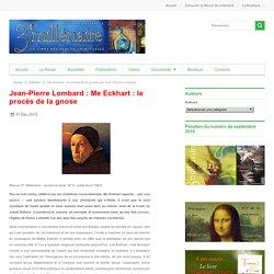 Me Eckhart : le procès de la gnose par Jean-Pierre Lombard - 3e millénaire