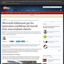 Microsoft éclaboussé par les mauvaises conditions de travail d'un sous-traitant chinois