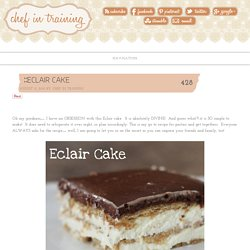 Chef in TrainingEclair Cake