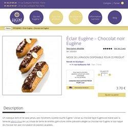 Éclair Eugène – Chocolat noir Eugène