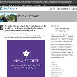 Vin et Société se réjouit de l'éclaircissement de la loi Evin : «Ce vote sécurise l'information journalistique et oenotouristique»
