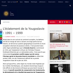 L'éclatement de la Yougoslavie : 1991 - 1999