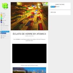 Éclats de Verre by ATOMIC3