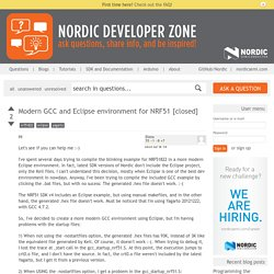 Modern GCC and Eclipse environment for NRF51 [closed] - Nordic Developer Zone