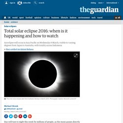 Total solar eclipse 2016: when is it happening and how to watch