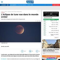 L'éclipse de lune vue dans le monde entier