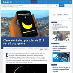 Cómo viviré el eclipse solar de 2015 con mi smartphone