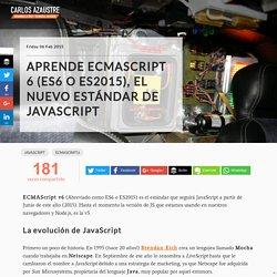 Aprende ECMAScript 6 (ES6), el nuevo estándar de JavaScript