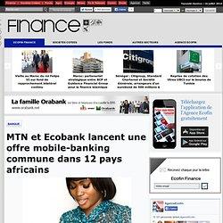 MTN et Ecobank lancent une offre mobile-banking commune dans 12 pays africains