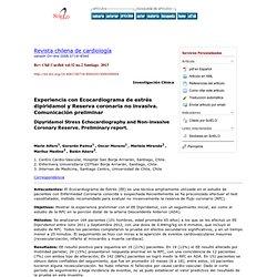 Revista chilena de cardiología - Experiencia con Ecocardiograma de estrés dipiridamol y Reserva coronaria no invasiva: Comunicación preliminar