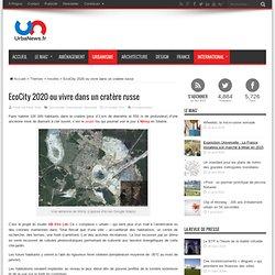 EcoCity 2020 ou vivre dans un cratère russe