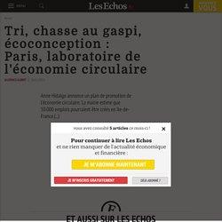 Tri, chasse au gaspi, écoconception : Paris,laboratoire de l'économie circulaire - Les Echos