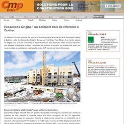Ecocondos Origine : un bâtiment bois de référence à Québec - Cmp Bois