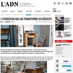 12/01 L'Ecodesign Fab Lab transforme les déchets - Maison 2050