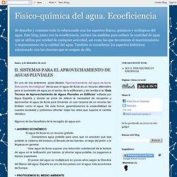 Fisico-química del agua. Ecoeficiencia: II. SISTEMAS PARA EL APROVECHAMIENTO DE AGUAS PLUVIALES