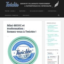 Mini-MOOC et écoformation : formez-vous à Twictée ! -